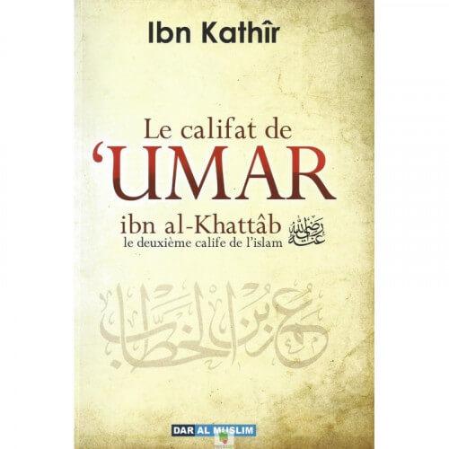 Le califat de 'Umar ibn al Khattâb le deuxième calife de l'islam