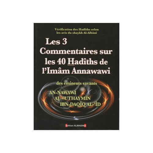 Les 3 commentaires des 40 hadiths an nawawi