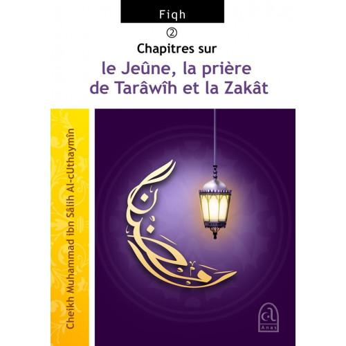 Chapitres sur le Jeûne, la prière de Tarâwîh et la Zakât