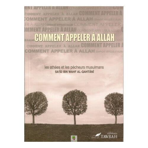 Comment appeler à Allah les athées et les pécheurs musulmans