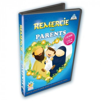 Remercie tes Parents - Cd Audio + Livre de 52 pages - Edition Athariya Jeunesse