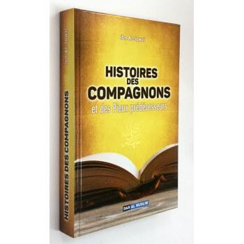 Histoires des Compagnons et des Pieux Prédécésseurs - Edition Dar Al Muslim