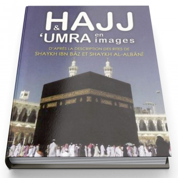 Hajj et Umra en Images - Shaykh Ibn Baz et Shaykh Al Albani - Edition Tawbah