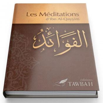 Les Méditations d'Ibn Qayyim - Edition Tawbah