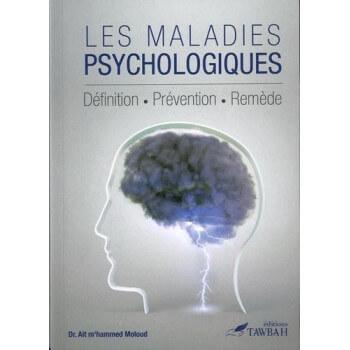 Les Maladies Psychologiques - Définition Prévention Remède - Edition Tawbah