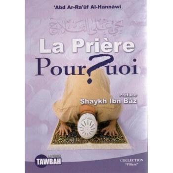 La Prière Pourquoi ? - Edition Tawbah