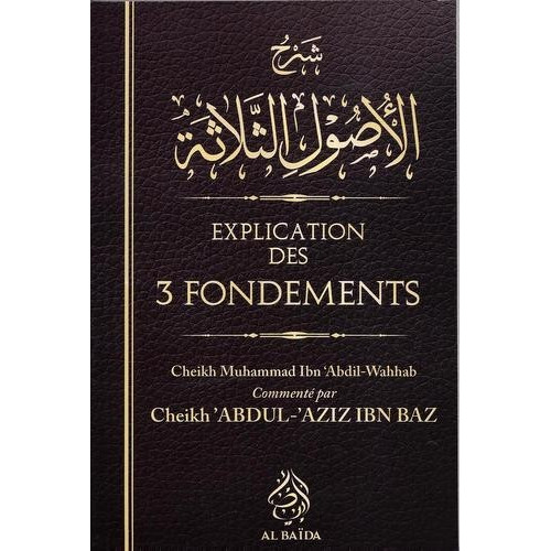 Explication Des 3 Fondemants - Cheik Ibn Baz - Edition Al Baida