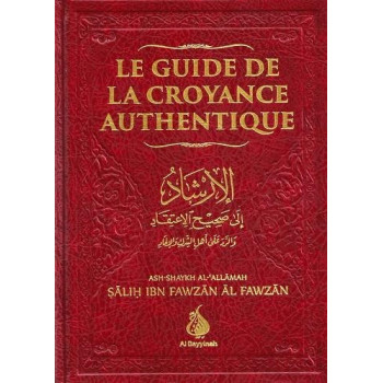 Le Guide De La Croyance Authentique - Edition Al Bayyinah - 2498