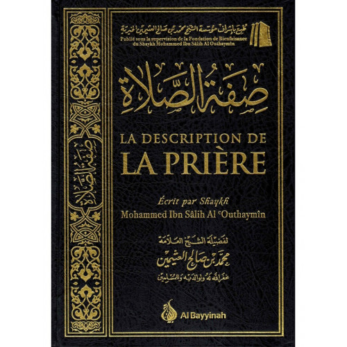 La Description de la Prière - Shaykh Outhaymin - Edition Al Bayyinah - 3304