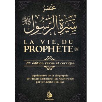 La Vie du Prophète - 2ème Edition Revue et Corrigée - Shaykh Mohammed Abdal Wahab - Edition Al Bayyinah - 5519