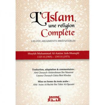L'Islam une Religion Parfaitement Complète - Shaykh Ash-Shanqiti - Edition Al Bidar