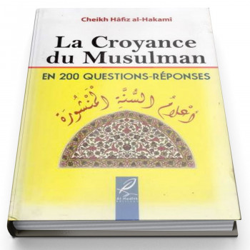 La Croyance Du Musulman (200 Questions - Réponses) - Edition Al Hadith