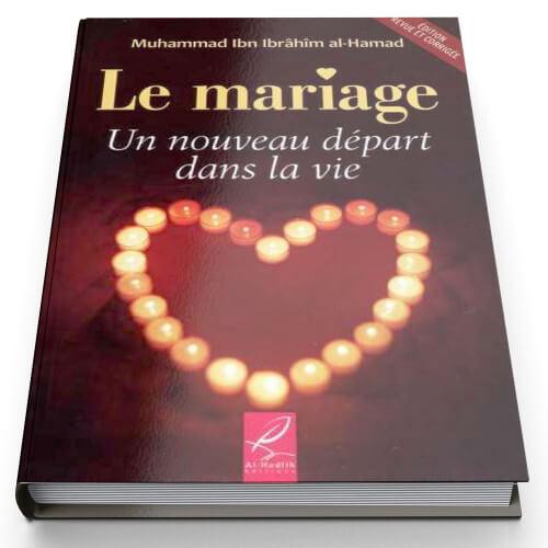 Le Mariage Un Nouveau Départ Dans La Vie - Edition Al Hadith
