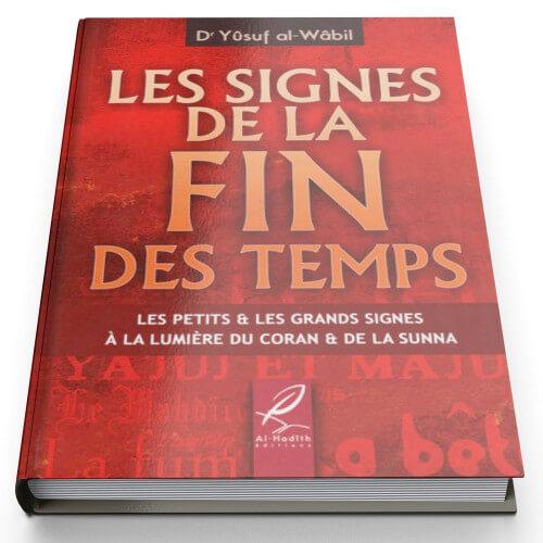Les Signes de la Fin des Temps - Edition Al Hadith