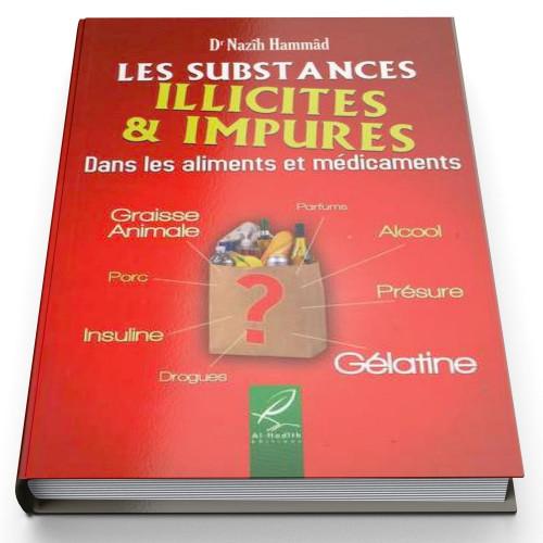 Les Substances Illicites Et Impures Dans Les Aliments Et Les Médicaments - Edition Al Hadith