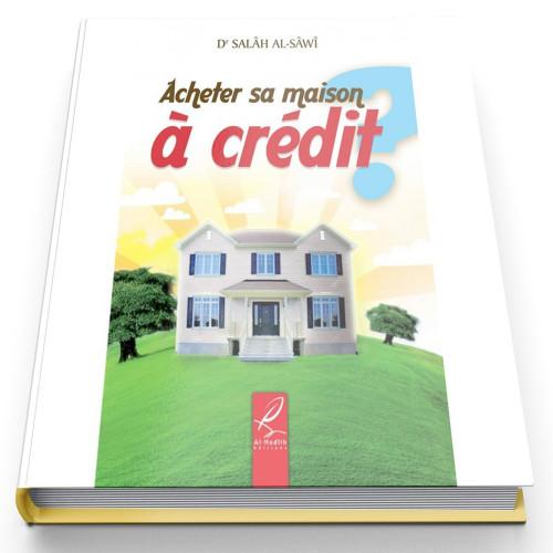 Acheter sa Maison à Crédit - Edition Al Hadith