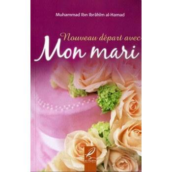Nouveau Départ Avec Mon Mari - Edition Al Hadith