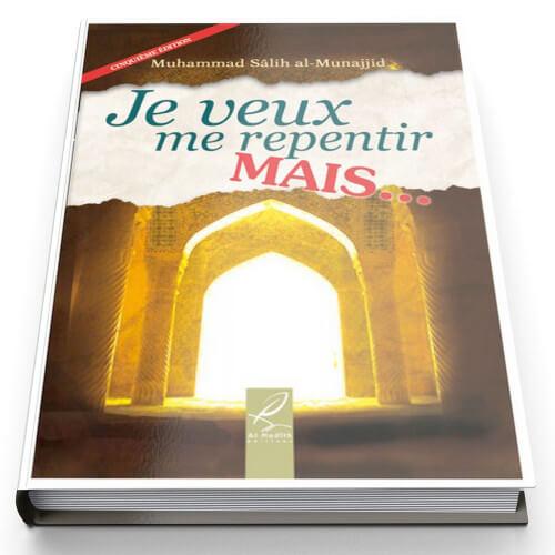 Je Veux Me Repentir Mais... - Edition Al Hadith