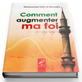 Comment Augmenter Ma Foi - Edition Al Hadith