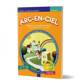 Arc-En-Ciel Volume 2 - Nouvelle Version - Revue et Corrigées - Edition Al Hadith