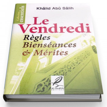 Le Vendredi Règles Bienséances et Mérites - Edition Al Hadith