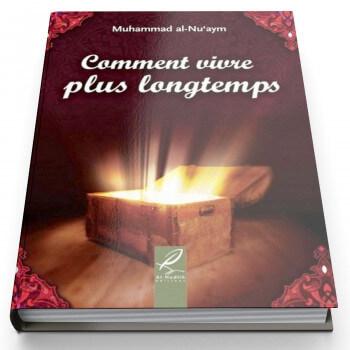 Comment Vivre plus Longtemps - Edition Al Hadith
