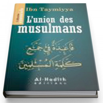 L'Union des Musulmans - Edition Al Hadith