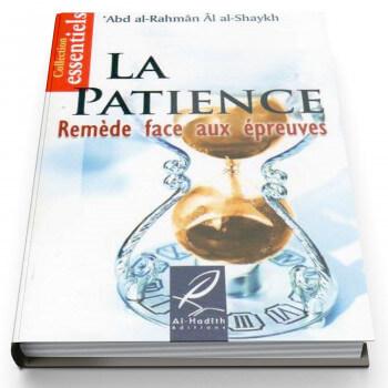 La Patience, Remède Face Aux Epreuves - Edition Al Hadith