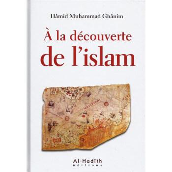 A la Découverte de l'Islam - Edition Al Hadith