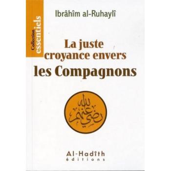 La Juste Croyance Envers Les Compagnons - Edition Al Hadith