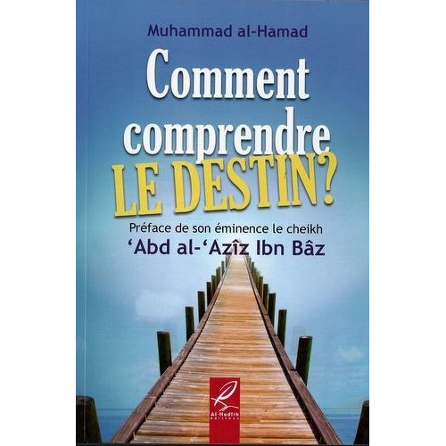 Comment Comprendre Le Destin - Edition Al Hadith