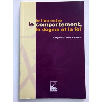 Le Lien Entre le Comportement - Dogme de la Foi - Edition Al Hadith