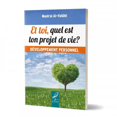 Et Toi, Quel Est ton Projet de Vie ? - Développement Personnel - Edition Al Hadith