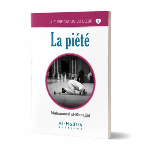 La Piété - Muhammad Al Munnajjib - Edition Al Hadith