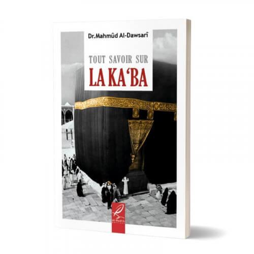 Tout Savoir Sur La Ka'aba - Mahmud al Dawsari - Edition Al Hadith