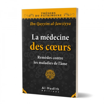 La Médecine des C?urs - Ibn Qayyim Al Jawziyya - Edition Al Hadith