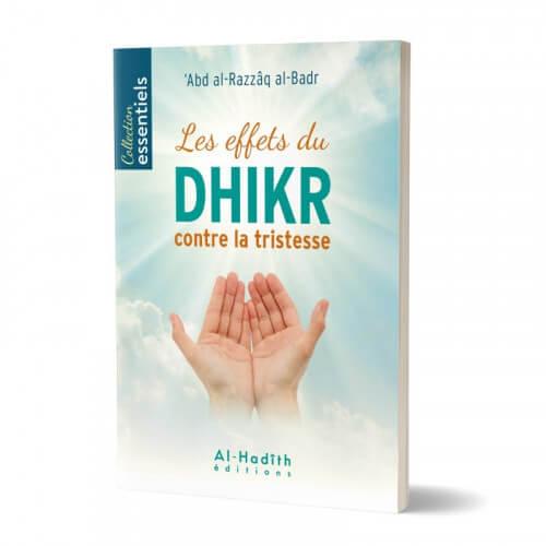 Les Effets du Dhikr Contre la Tristesse - Abd al-Razzâq al-Badr - Edition Al Hadith