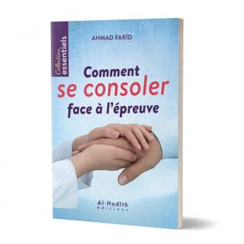 Comment se Consoler Face à l'Epreuve - Edition Al Hadith