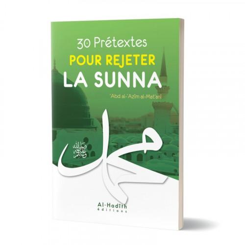 30 Prétextes pour Rejeter la Sunna - Edition Al Hadith