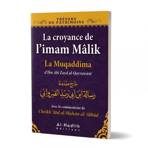 La Croyance de l?Imam Mâlik - La Muqaddima d'Ibn Abî Zayd al-Qayrawânî - Edition Al Hadith