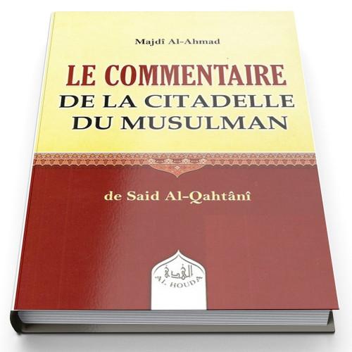 Le Commentaire de la Citadelle du Musulman - Edition Al Houda