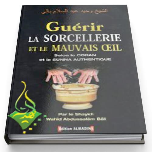 Guerir la sorcellerie et le mauvais oeil - Edition Al Madina