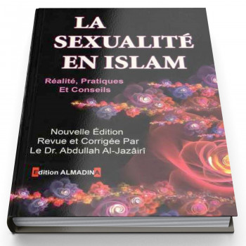 La Sexualité En Islam : Réalités Pratiques Et Conseils - Edition Al Madina