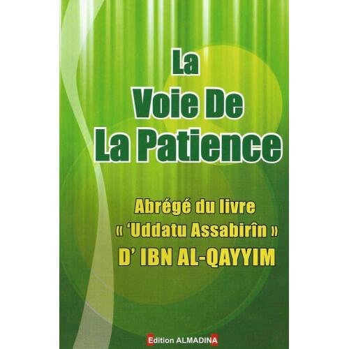 La Voie De La Patience - Edition Al Madina