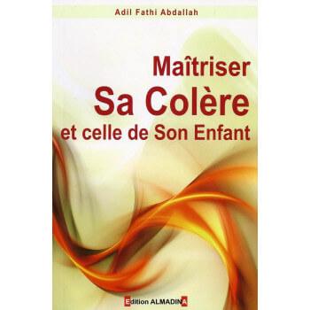 Maitriser sa Colére et celle de son Enfant - Edition Al Madina