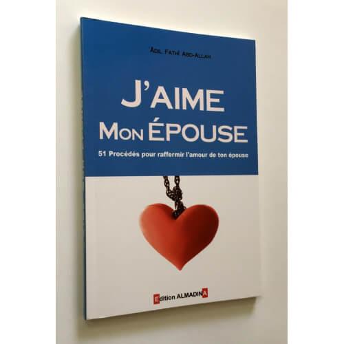 J'Aime Mon Épouse - Edition Al Madina