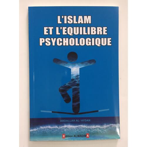 L'Islam et l'Equilibre Psychologique - Abdallah al 'Aydan - Edition Al Madina