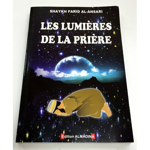 Les lumières de la Prière - Shaykh Farid Al Ansari - Edition Al Madina