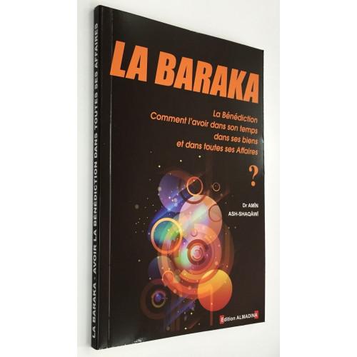 La Baraka - Bénédiction d'Allah - Dr Ash-Shaqawi - Edition Al Madina
