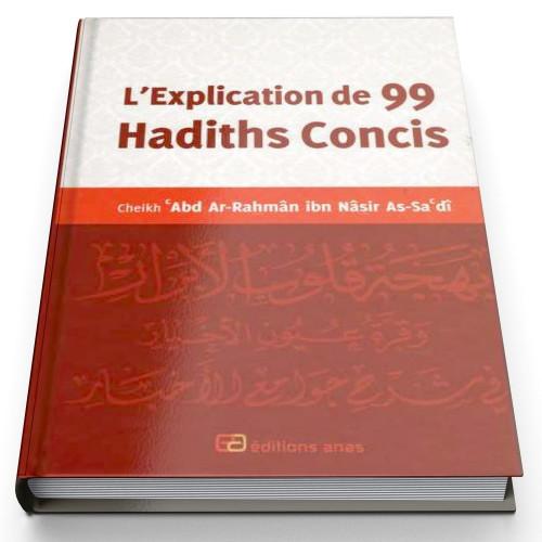 L'explication de 99 hadiths concis - Edition Anas